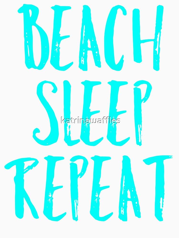 beach sleep repeat by katrinawaffles