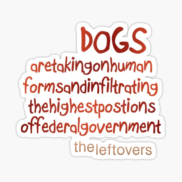 The Leftovers Dogs Sticker