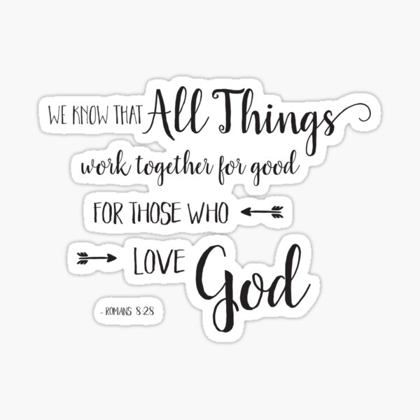 All Things Work Together - Rom 8:28 Sticker