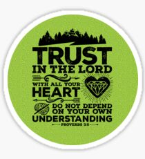 Trust in the LORD with all your heart, and do not lean on your own understanding Sticker