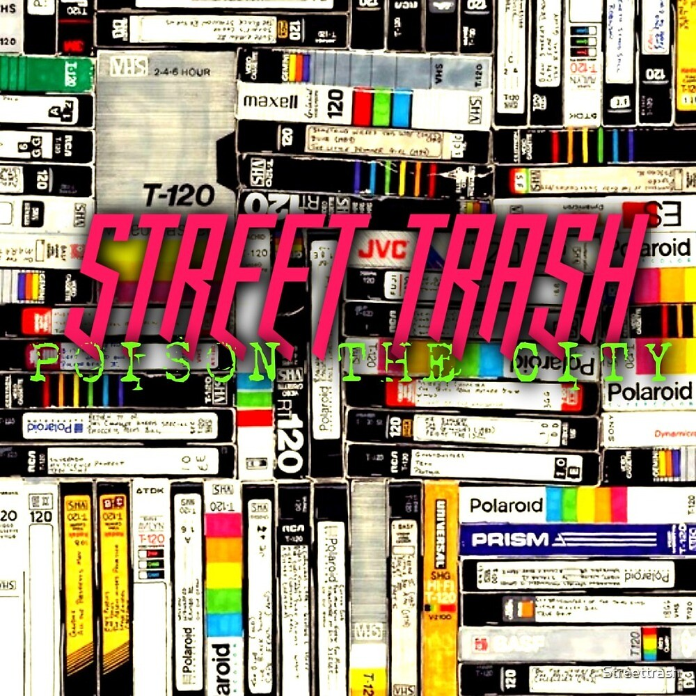 Street trash poison the city by Streettrash