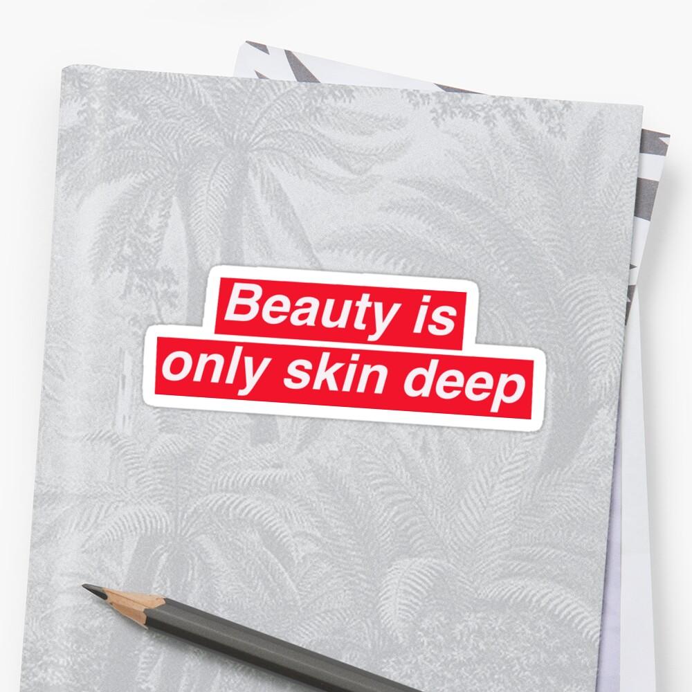 Beauty is only skin deep by Daisy Ramirez