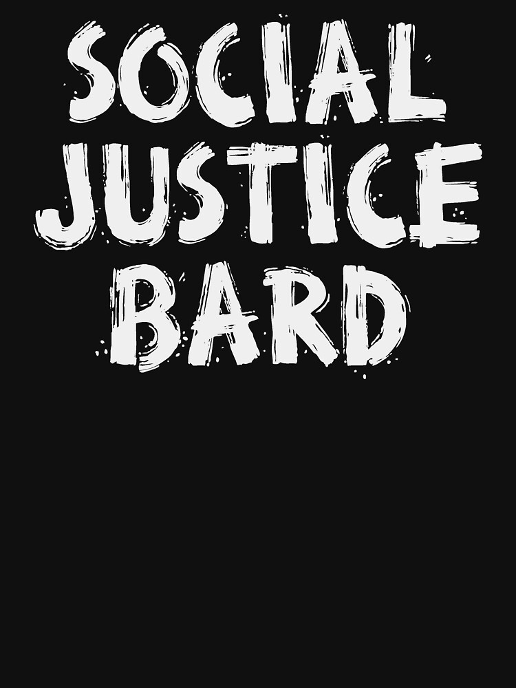SOCIAL JUSTICE BARD (White) - Dungeons & Dragons by enduratrum