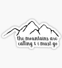 The Mountains Are Calling and I Must Go Simple Sticker