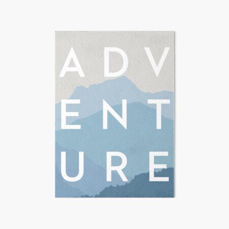 ADVENTURE - Blue Mountain Range Art Board Print
