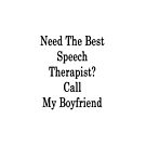 Need The Best Speech Therapist? Call My Boyfriend  by supernova23
