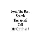 Need The Best Speech Therapist? Call My Girlfriend  by supernova23