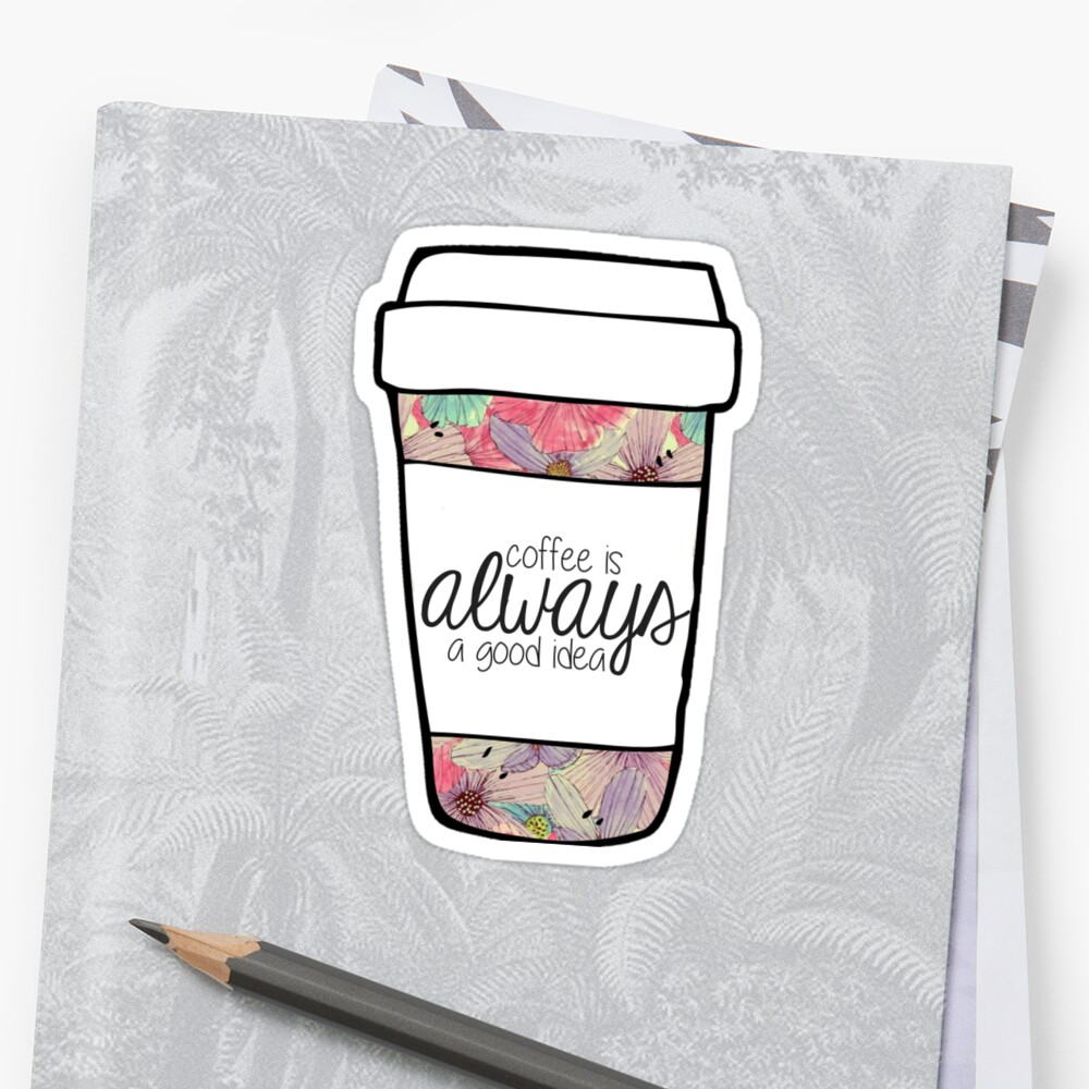 Coffee is Always a Good Idea Mug by annmariestowe