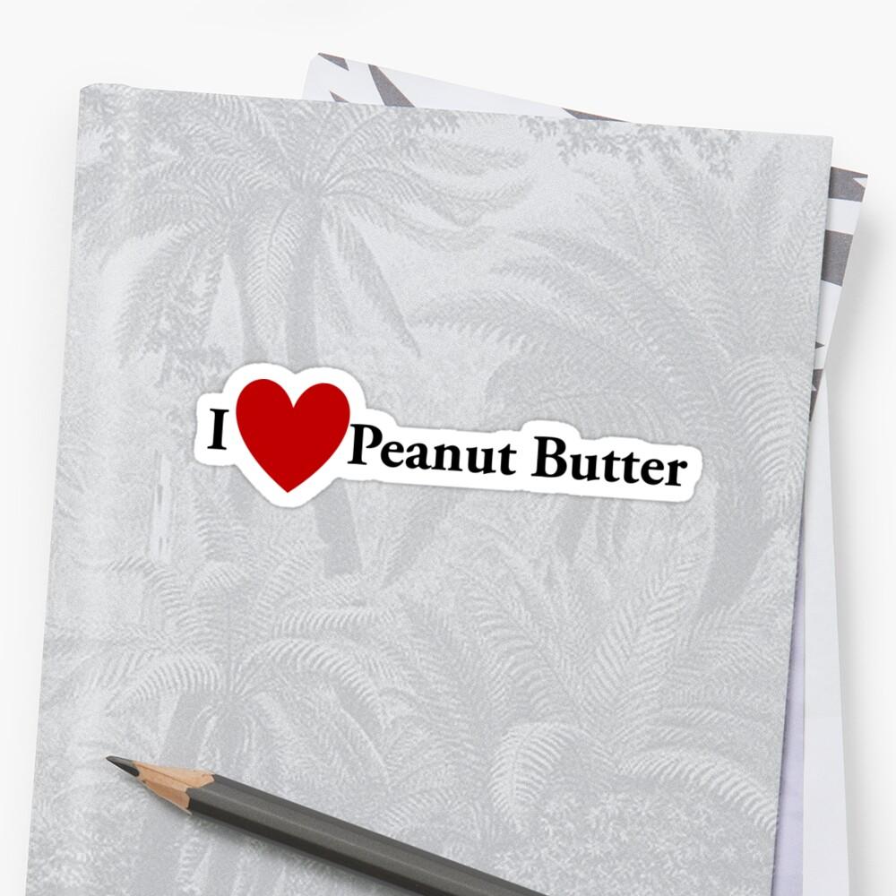 I Heart Peanut Butter by redbubbletom55