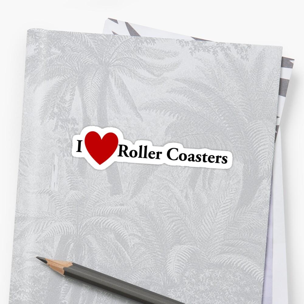 I Heart Roller Coasters  by redbubbletom55