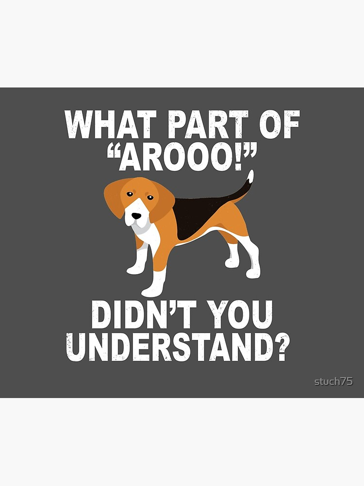 """What Part Of """"Aroo!"""" Didn't You Understand? by stuch75"""