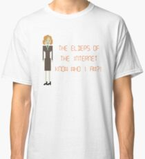 The IT Crowd – The Elders of the Internet Know Who I Am?! Classic T-Shirt