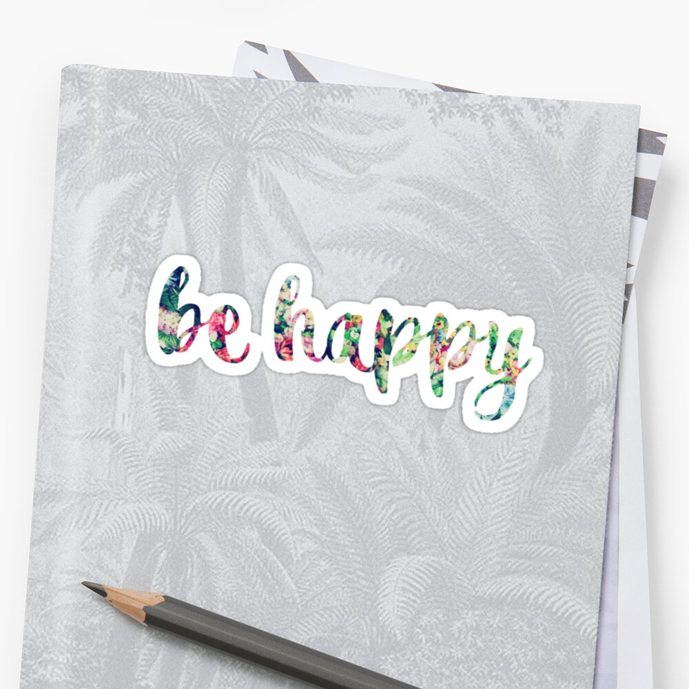 Be Happy Vibrant Flowers Sticker Front