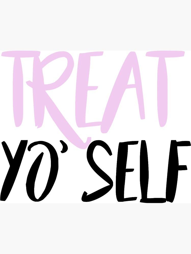 treat yo self by cedougherty
