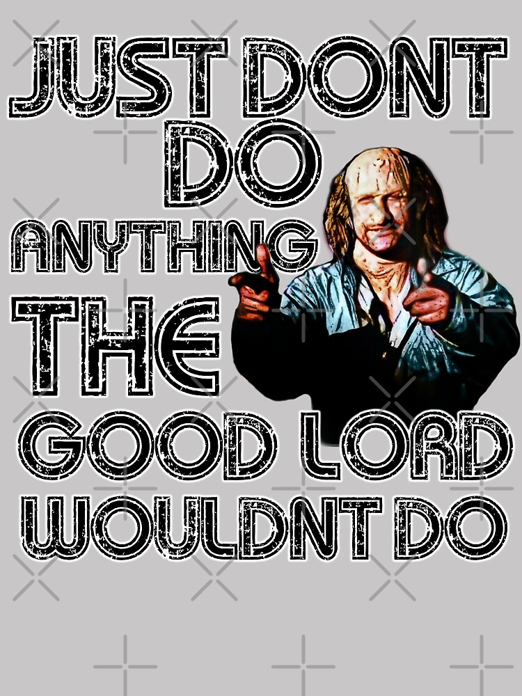 just dont do anything the good lord wouldnt do- freakshow by American  Artist