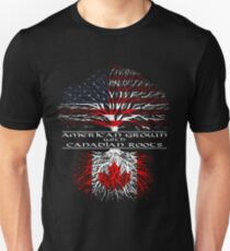 American Grown with Canadian Roots Unisex T-Shirt
