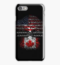 American Grown with Canadian Roots iPhone Case/Skin