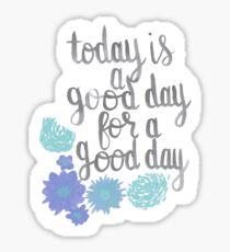Pegatina Hoy es un buen día para un buen día (Turquesa)