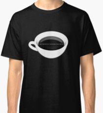Caffeine and Spite Classic T-Shirt