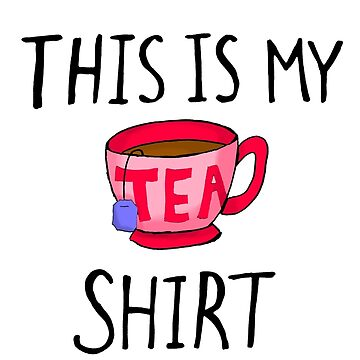 This is my tea-shirt by MalloryNoble