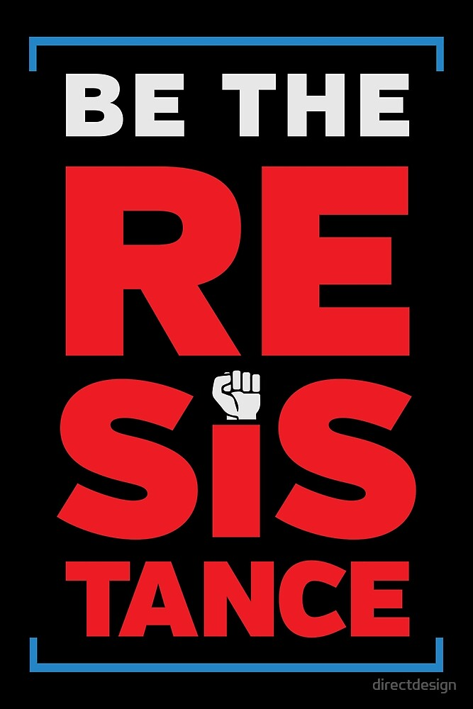 Be The Resistance by directdesign