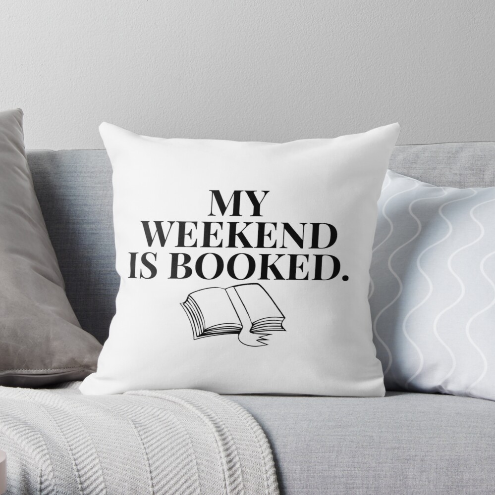 My Weekend is Booked (white) Throw Pillow