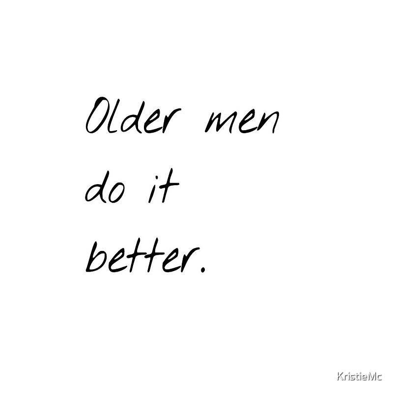 Older Men Do It Better by KristieMc