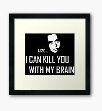 I can kill you with my brain Framed Print