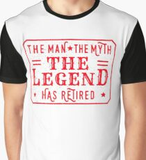The Man The Myth The Legend - Has Retired  Graphic T-Shirt