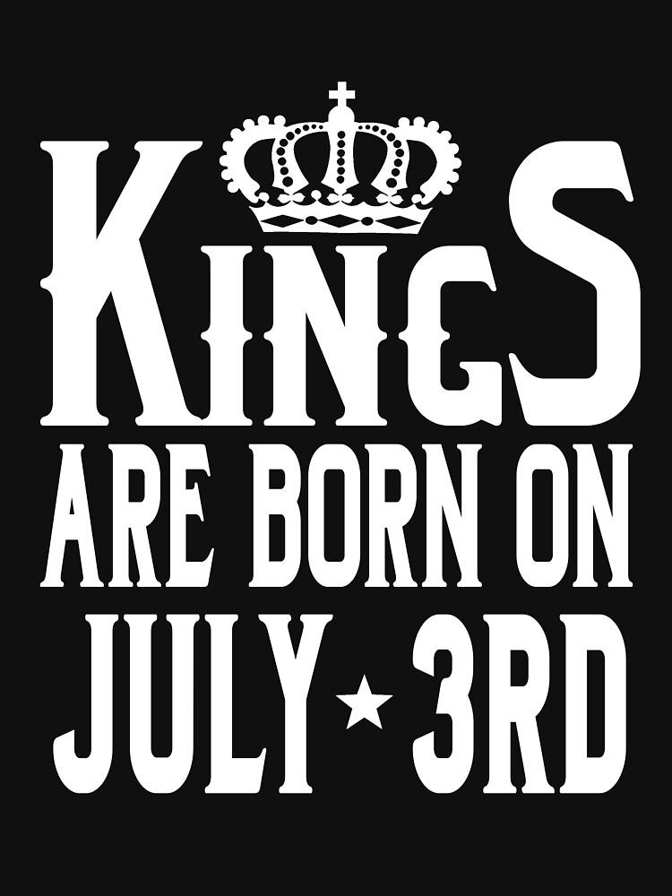 Kings Are Born On July 3rd Funny Birthday T-Shirt by matt76c