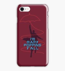 I'm Mary Poppins Y'all iPhone Case/Skin