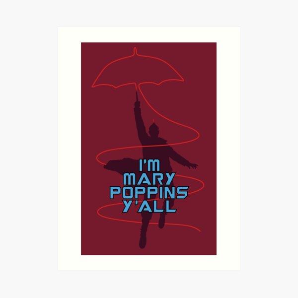 I'm Mary Poppins Y'all Art Print