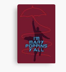 I'm Mary Poppins Y'all Canvas Print