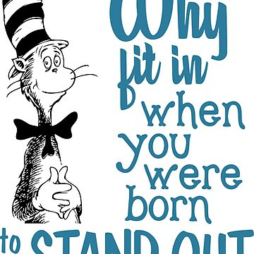 Why Fit in When You Were Born To Stand Out by TeeGiftsOn