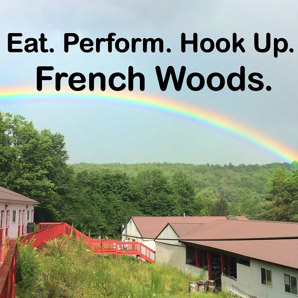 Eat. Perform. Hookup. French Woods. by French Woods Merchandise