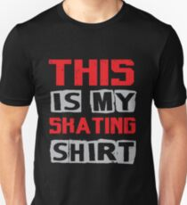 This is my Skating Shirt - Skater Skateboarding Skateboard Tee T-Shirt