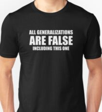 Funny Saying - All Generalizations Are False T-Shirt