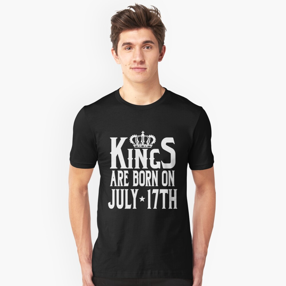 Kings Are Born On July 17th Funny Birthday T-Shirt Unisex T-Shirt Front