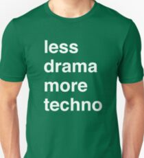 Less drama more techno Unisex T-Shirt