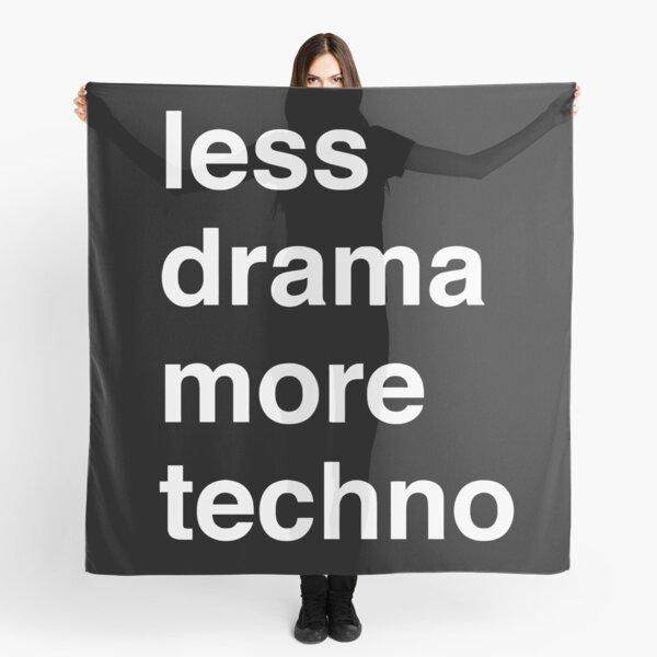 Less drama more techno Scarf