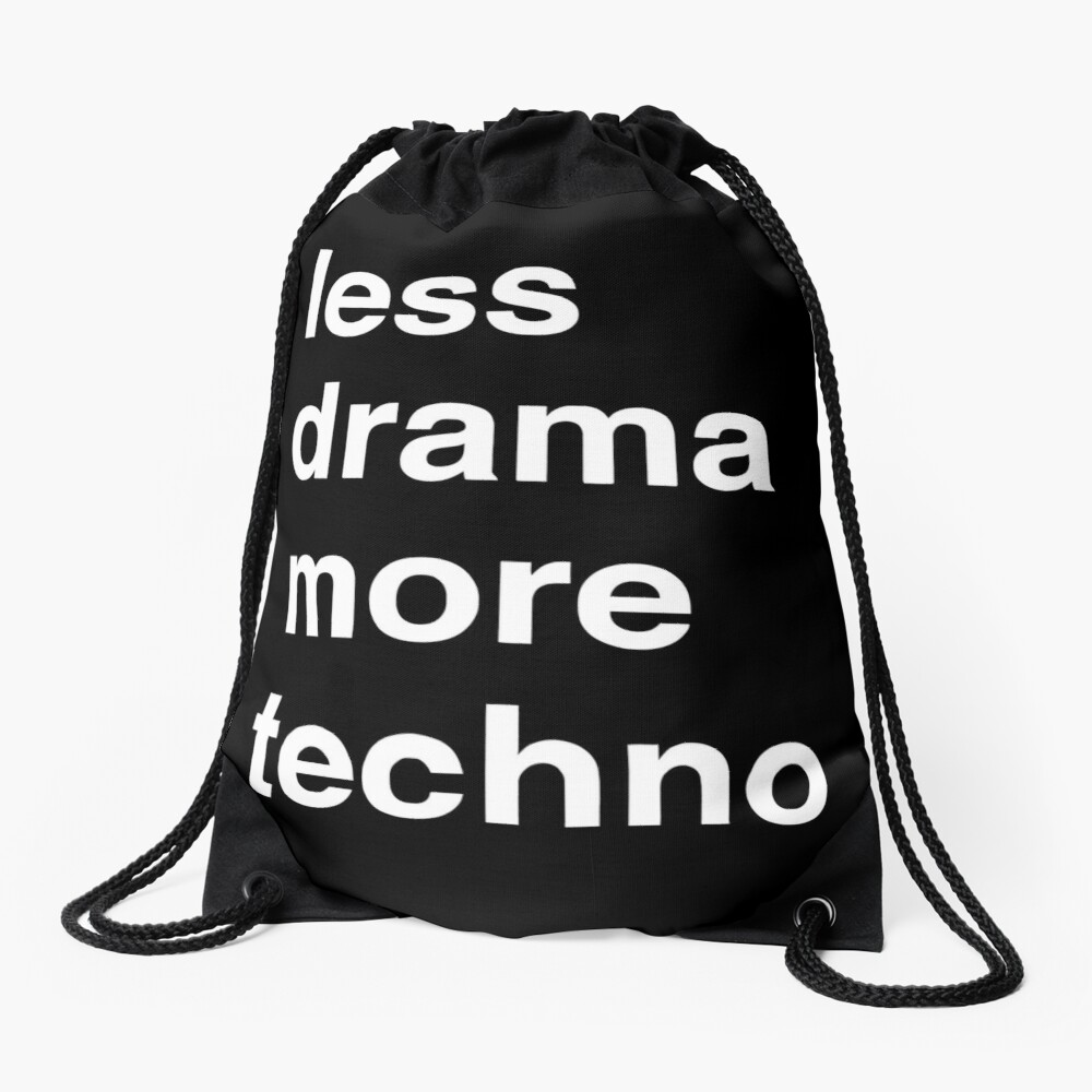 Less drama more techno Drawstring Bag