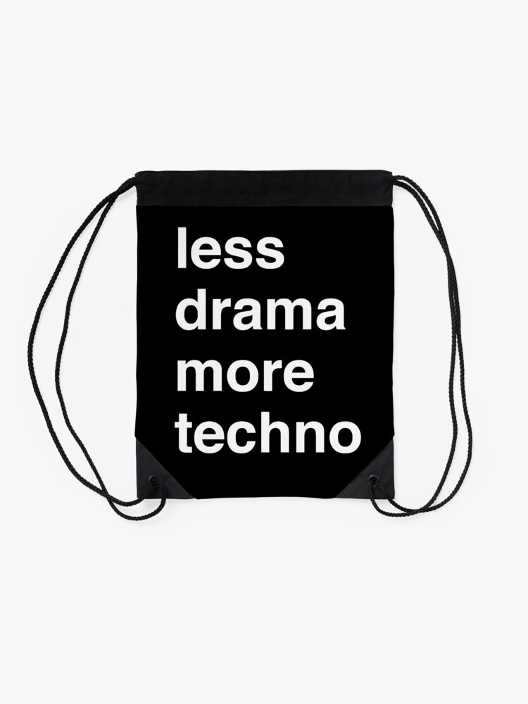 Alternate view of Less drama more techno Drawstring Bag