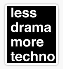 Less drama more techno Sticker