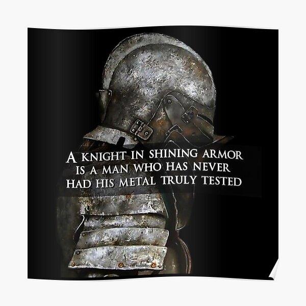 Knight in shining armor - Warrior motivational Poster