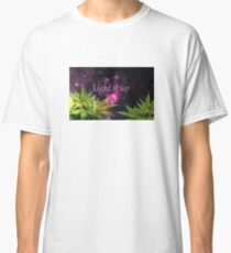 Light it up cannabis Classic T-Shirt