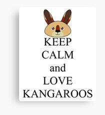 Keep calm and love kangaroos Canvas Print