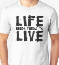 LIFE NEEDS THINGS TO LIVE (Black) - Critical Role Fan Design T-Shirt