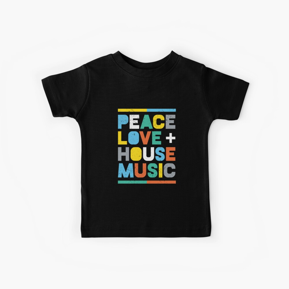 House Music, EDM, DJ: Peace, Love & House Music Camiseta para niños
