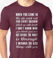 Do Bad Things With You (White version) Unisex T-Shirt