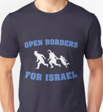 Open Borders For Israel Unisex T-Shirt